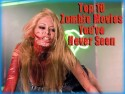 Top 10 Zombie Movies You've Never Seen