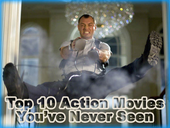 Top 10 Action Movies You've Never Seen
